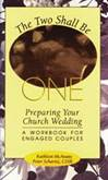 The Two Shall Be One: Preparing Your Church Wedding