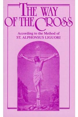 The Way of the Cross: According to the Method of St. Alphonsus Liguori