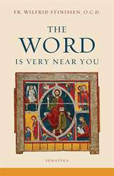 The Word Is Very Near You By: Fr. Wilfrid Stinissen