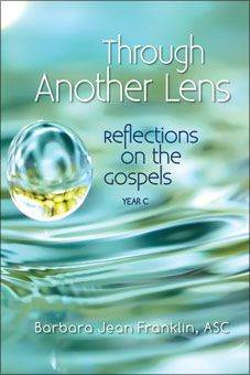 Through Another Lens Reflections On The Gospels Year C by Barbara Jean Franklin