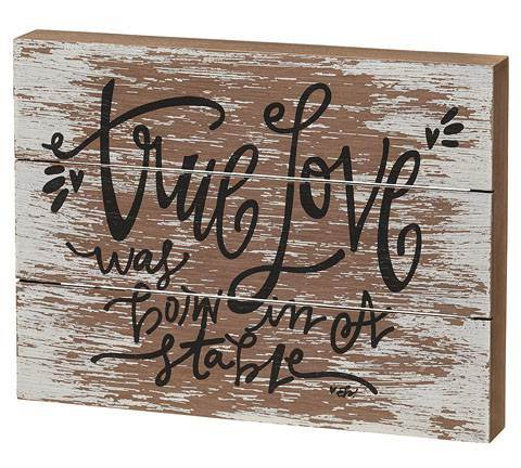 'True Love was Born in a Stable' Box Sign *WHILE SUPPLIES LAST*
