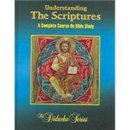 Understanding The Scriptures: A Complete Course on Bible Study bible study, teachers resource, continuing education, PaulVI Institute, book
