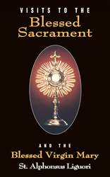 Visits to the Blessed Sacrament: And the Blessed Virgin Mary