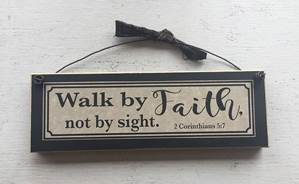 Walk by Faith Not By Sight Wall Plaque