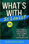 What's With St. Louis? 2ND Edition
