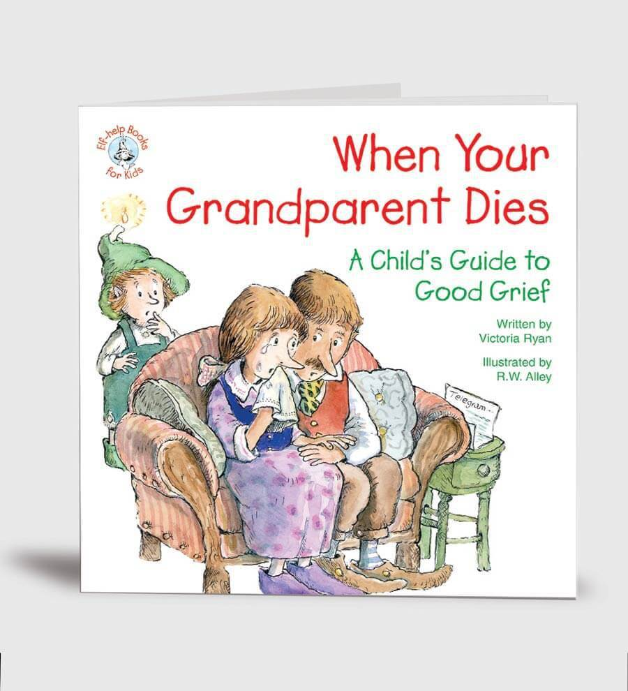 When Your Grandparent Dies:A Child's Guide to Good Grief