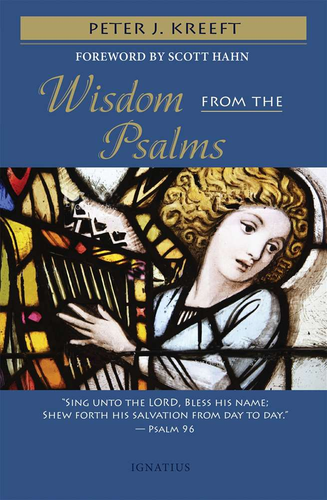 Wisdom from the Psalms By: Peter Kreeft