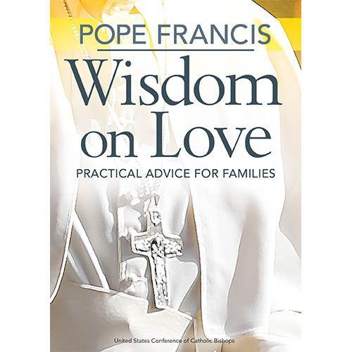 Wisdom on Love, Practical Advice for Families