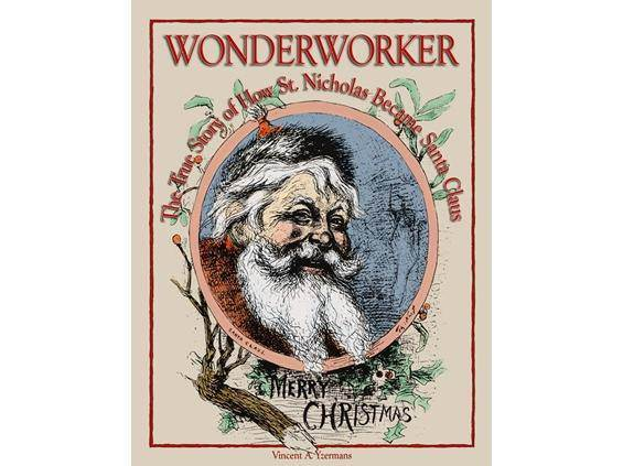 Wonderworker:True Story of How St. Nicholas became Santa Claus