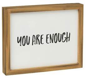 You Are Enough Framed Box Sign