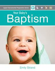 Your Babys Baptism: Parent Guide 9780764825385