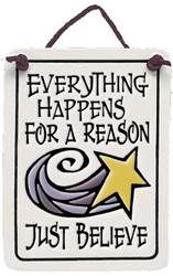 Everything Happens for A Reason / Believe Ceramic Plaque