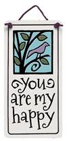 You Are My Happy Ceramic Plaque