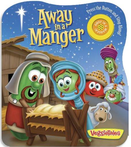 Away in a Manger A Veggie Tales Book