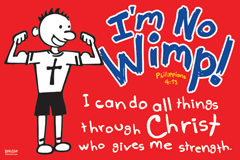 Im No Wimp-Small Poster 34877, poster. wall decor, small poster, inspirational message, teacher resource, school supplies, sunday school, classroom,