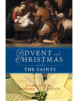 Advent and Christmas with the Saints advent books, books, prayer book, preparation books, christmas book, seasonal book, advent stories,978-0-7648-0993-4, 9780764809934