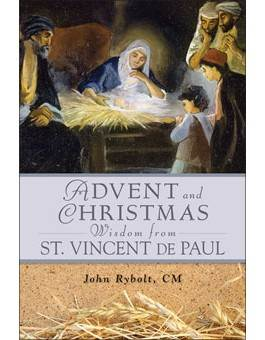 Advent and Christmas Wisdom From St. Vincent de Paul