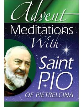 Advent Meditations With Saint Pio of Pietrelcina