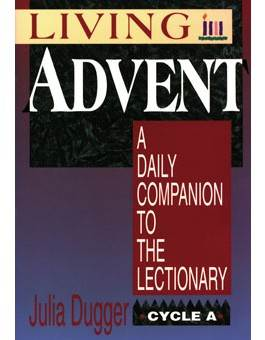 Living Advent Cycle A: A Daily Companion to the Lectionary