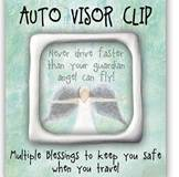 Visor Clip/Never Drive Faster Than Your Guardian Angel Can Fly