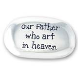 OUR FATHER WHO ART IN HEAVEN THUMB STONE