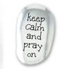KEEP CALM AND PRAY ON THUMB STONE