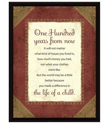 One Hundred Years Plaque framed picture, inspirational message, home decor, wall decor, framed art, simple expressions, 8509