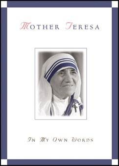 Mother Teresa: In My Own Words